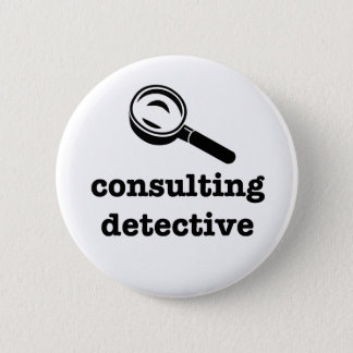 """CONSULTING DETECTIVE"" 2.25-inch 2 Inch Round Button"