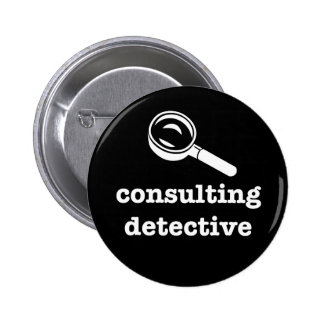 """""""CONSULTING DETECTIVE"""" 2.25-inch 2 Inch Round Button"""