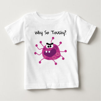 Contagious Flu Virus Don't Be So Touchy Baby T-Shirt