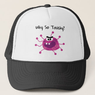Contagious Flu Virus Don't Be So Touchy Trucker Hat