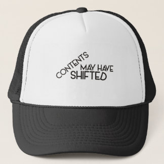 Contents may have Shifted Trucker Hat