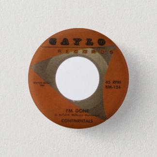 Continentals - I'm Gone 1 Inch Round Button