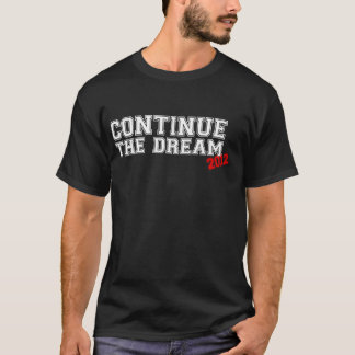 Continue The Dream 2012 - Obama T-Shirt