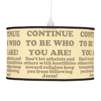 Continue To Be Who You Are! Pendant Lamp