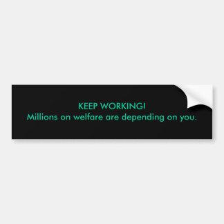 CONTINUEZ LE TRAVAIL ! Les millions sur l'aide soc Autocollant De Voiture