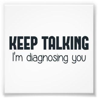 Continuez-parler moi vous diagnostique