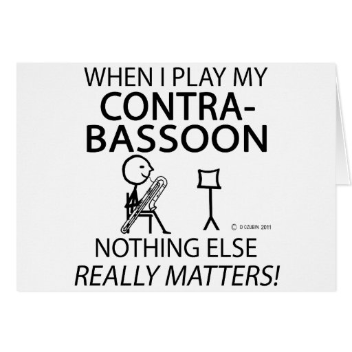 Contrabassoon Nothing Else Matters Greeting Card