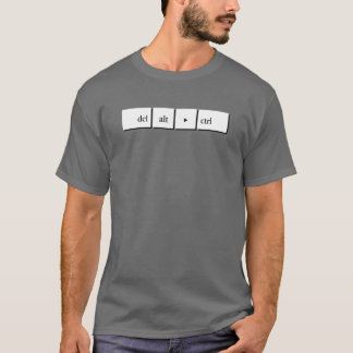 Control Alt Delete Computer Reboot T-Shirt