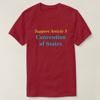 Convention of States, Support Article 5 tee shirt