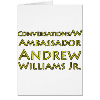 Conversations w/Ambassador Andrew Williams Jr. Card