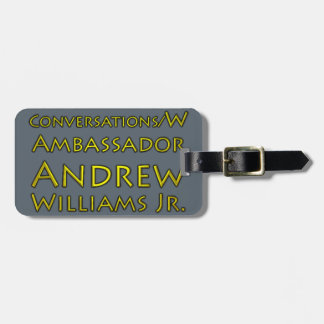 Conversations w/Ambassador Andrew Williams Jr. Luggage Tag