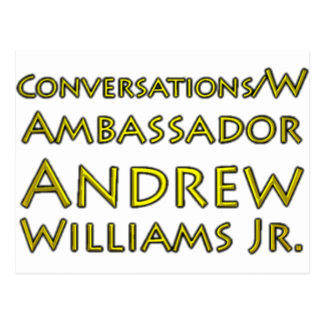 Conversations w/Ambassador Andrew Williams Jr. Postcard