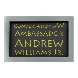 Conversations w/Ambassador Andrew Williams Jr. Rectangular Belt Buckle