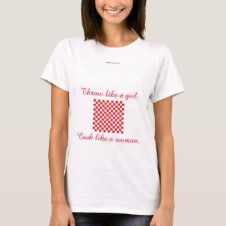 Cook like a woman. T-Shirt