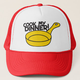 cook my dinner! with saucepan frying pan trucker hat
