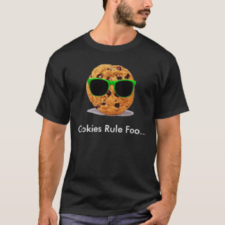 Cookie, Cookies Rule Foo... T-Shirt