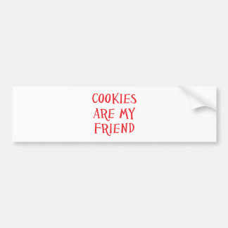 Cookies Are My Friend Bumper Sticker