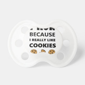 Cookies for health, Run running Pacifiers