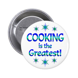 Cooking is the Greatest Pinback Buttons