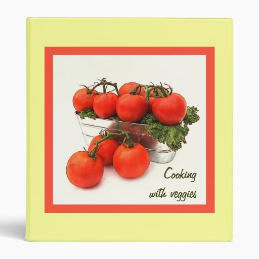 Cooking with veggies red tomatoes binder