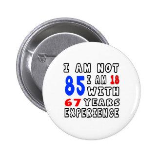 Cool 85 Birthday Designs 2 Inch Round Button