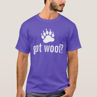 Cool and Fun Got Woof Bear paw T-Shirt