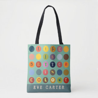 Cool and Fun Life is Better in Colour Tote Bag