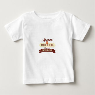 Cool & Awesome Practice Makes Perfect Baby T-Shirt