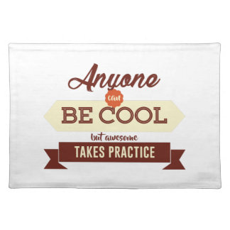 Cool & Awesome Practice Makes Perfect Placemat
