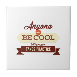 Cool & Awesome Practice Makes Perfect Tile