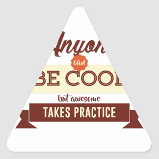 Cool & Awesome Practice Makes Perfect Triangle Sticker