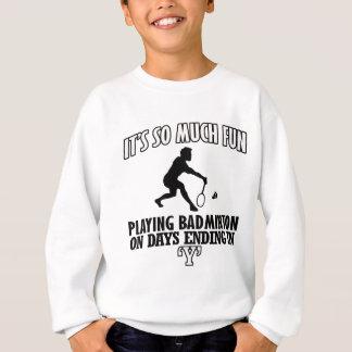 cool Badminton DESIGNS Sweatshirt
