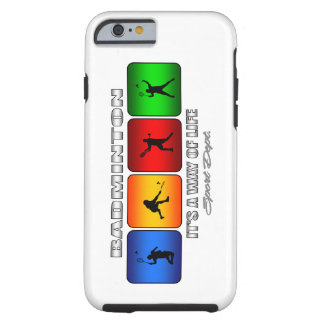 Cool Badminton It Is A Way Of Life Tough iPhone 6 Case