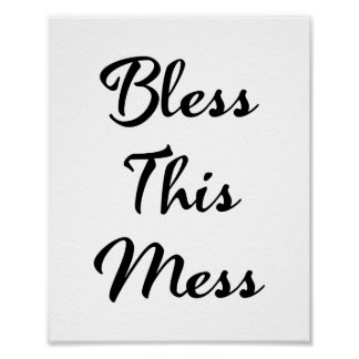 Cool Bless This Mess Funny Quote Poster 8 x 10