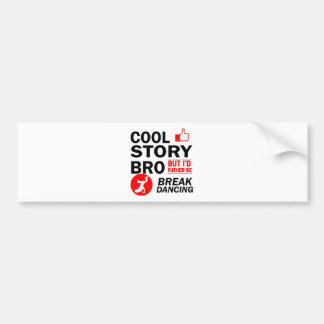 Cool break dancing designs bumper sticker