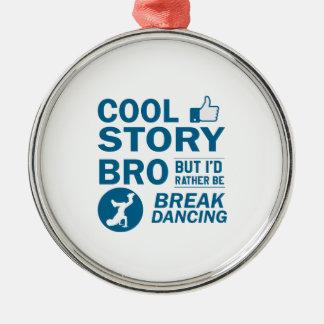 Cool break dancing designs metal ornament
