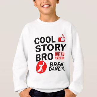 Cool break dancing designs sweatshirt