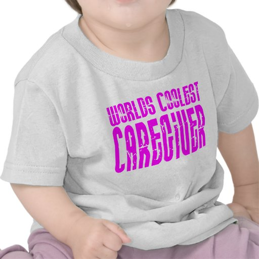 Cool Caregivers + Pink : Worlds Coolest Caregiver Tshirts