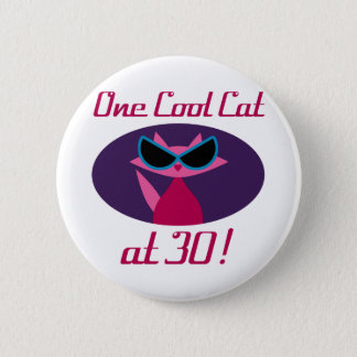 Cool Cat 30th Birthday 2 Inch Round Button