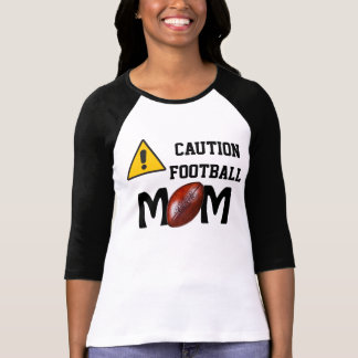 Cool Caution Football Mom Shirts in Many Styles