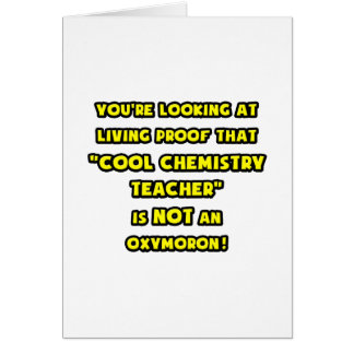 Cool Chemistry Teacher Is NOT an Oxymoron Cards