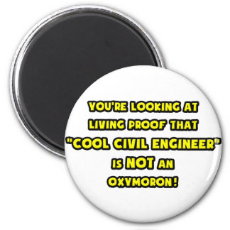 Cool Civil Engineer Is NOT an Oxymoron Magnet