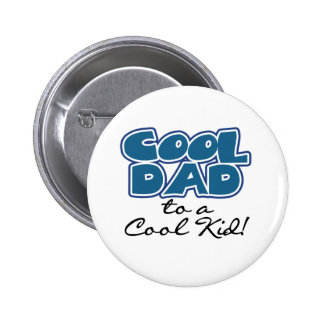 Cool Dad to a Cool Kid Button