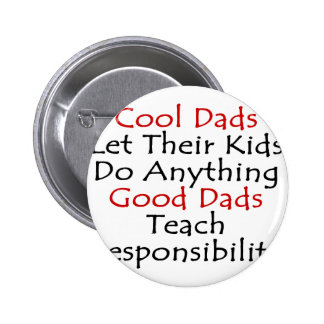 Cool Dads Let Their Kids Do Anything Good Dads Tea Pinback Buttons