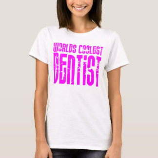 Cool Dentists : Worlds Coolest Dentist T-Shirt