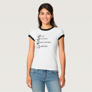 Cool, Friendly, Good looking and Annoying? t-shirt