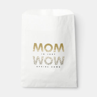 Cool glittery Mother quote is just WOW upside down Favour Bag