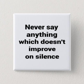 Cool great simple wisdom philosophy tao sentence 2 inch square button