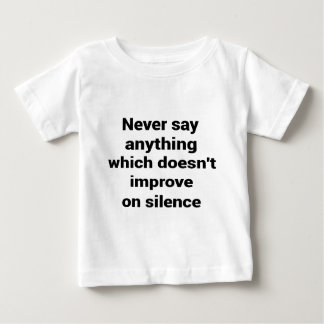 Cool great simple wisdom philosophy tao sentence baby T-Shirt