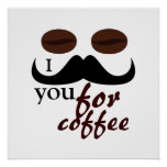 Cool I moustache you for coffee Poster